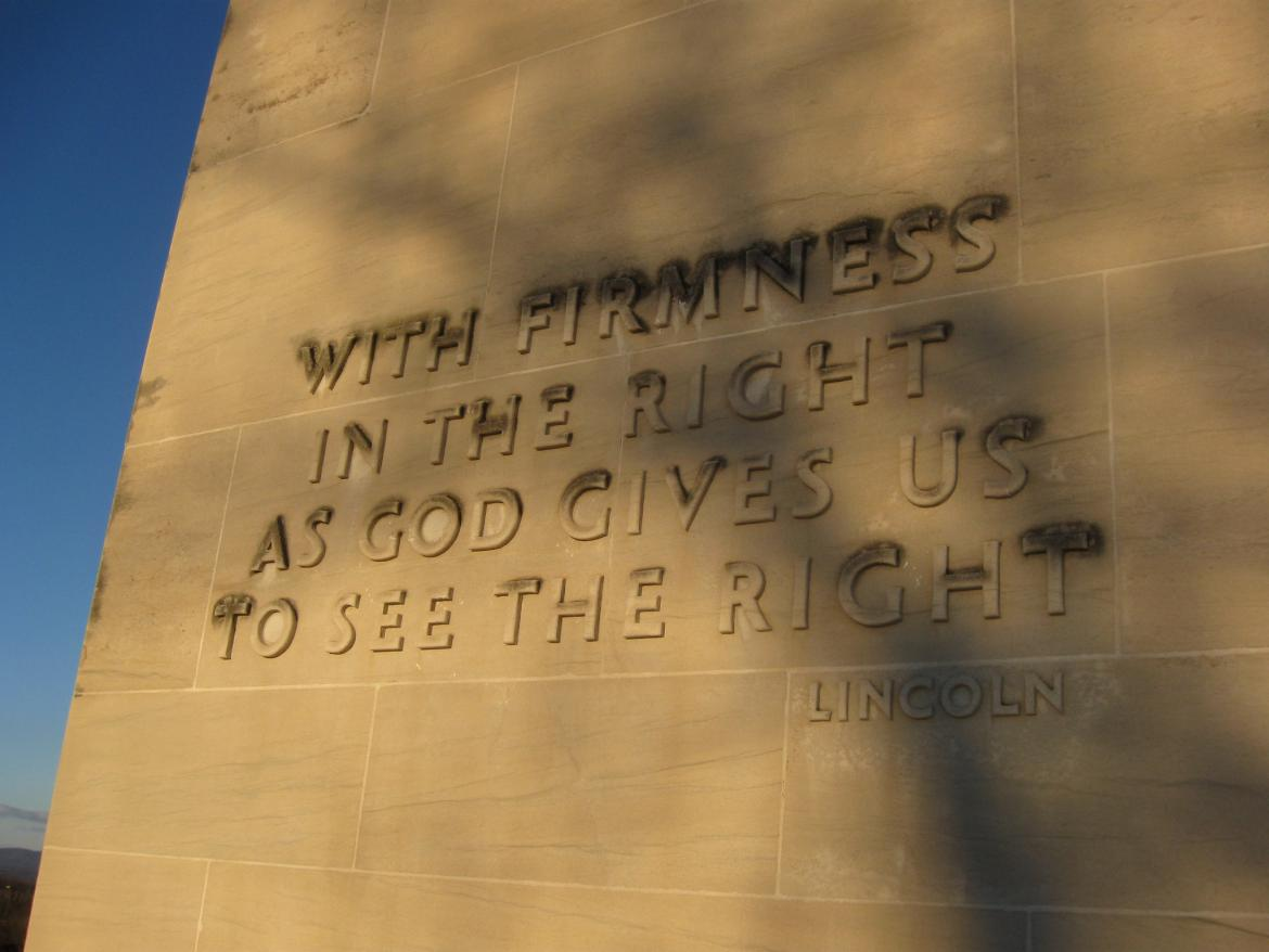 'With Firmness in the right as God gives us to see the right' - Lincoln